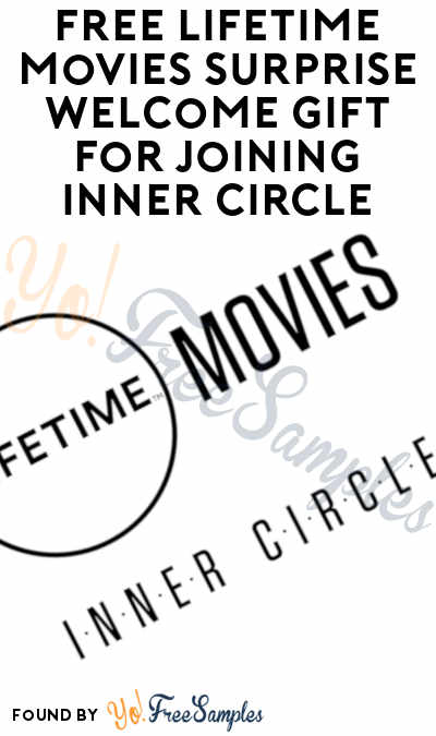 FREE Lifetime Movies Surprise Welcome Gift For Joining Inner Circle