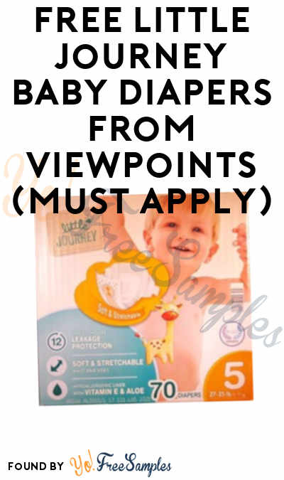 FREE Little Journey Baby Diapers From ViewPoints (Must Apply)