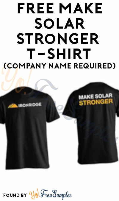 FREE Make Solar Stronger T-Shirt (Company Name Required)