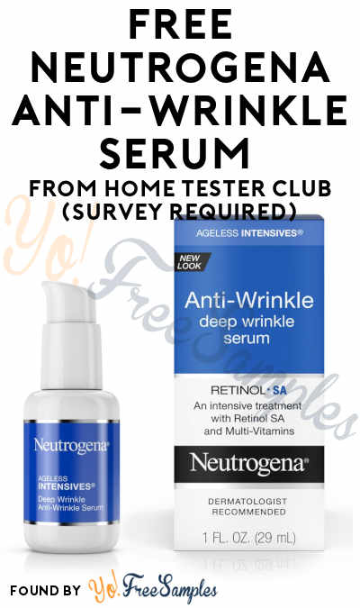 FREE Neutrogena Anti-Wrinkle Serum From Home Tester Club (Survey Required)