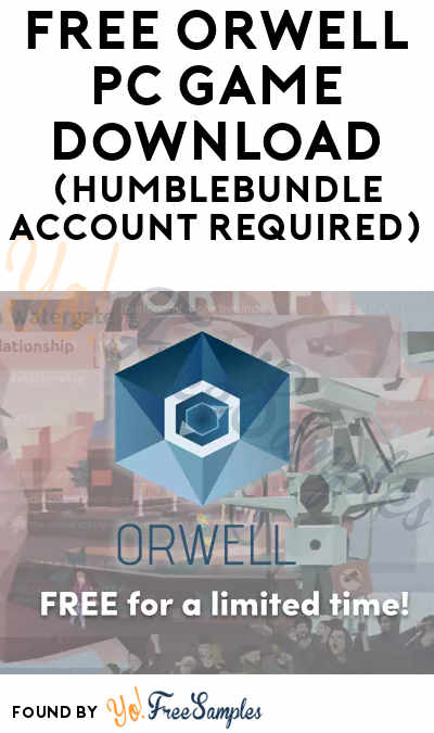 FREE Orwell PC Game Download (HumbleBundle Account Required)