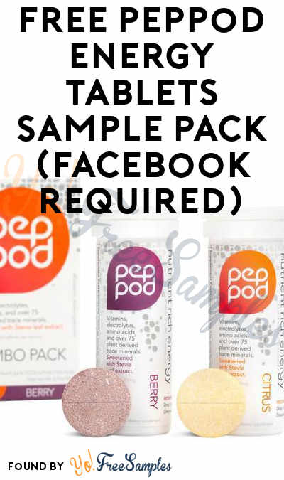 Possible FREE PepPod Energy Tablets Sample Pack (Select Accounts & Facebook Required)