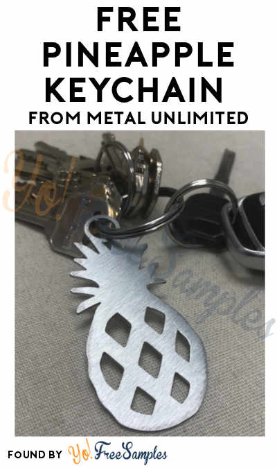 FREE Pineapple Keychain From Metal Unlimited