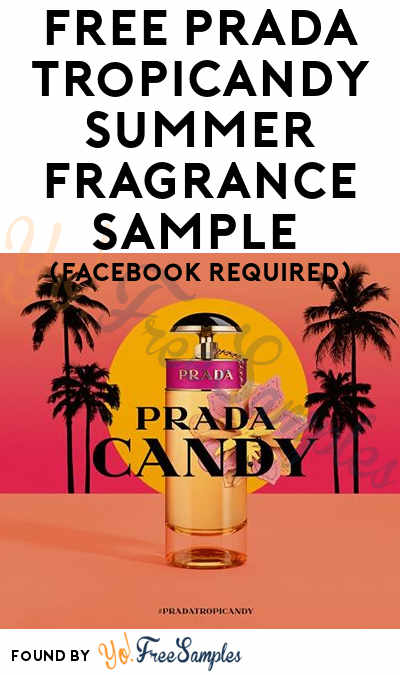 FREE Prada Tropicandy Summer Fragrance Sample (Facebook Required)