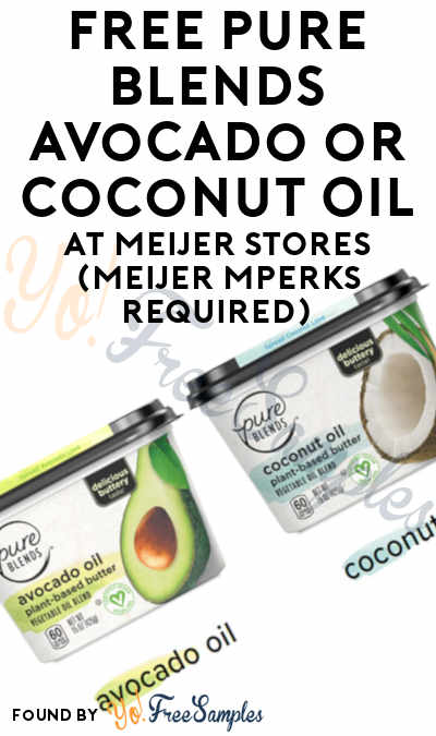 FREE Pure Blends Avocado or Coconut Oil At Meijer Stores (Meijer mPerks Required)
