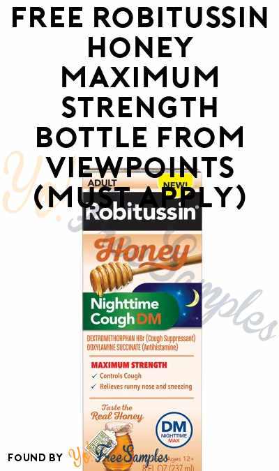 FREE Robitussin Honey Maximum Strength Cough + Chest Congestion or Nighttime Cough Sample From ViewPoints (Must Apply)