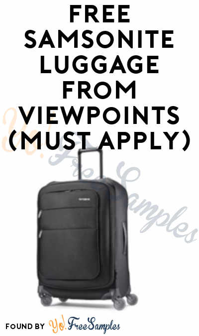 FREE Samsonite Luggage From ViewPoints (Must Apply)