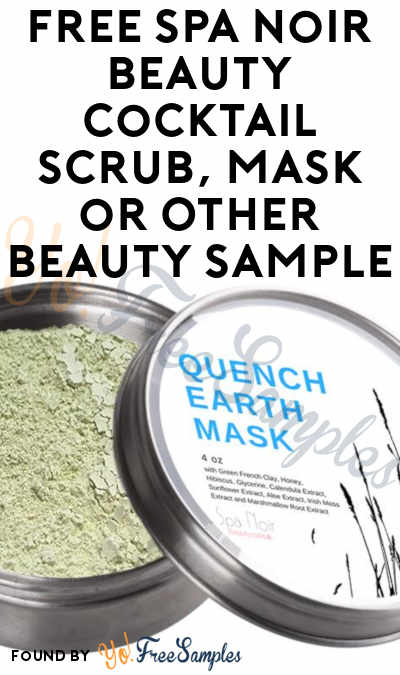 OUT OF STOCK: FREE Spa Noir Beauty Cocktail Scrub, Mask or Other Beauty Sample