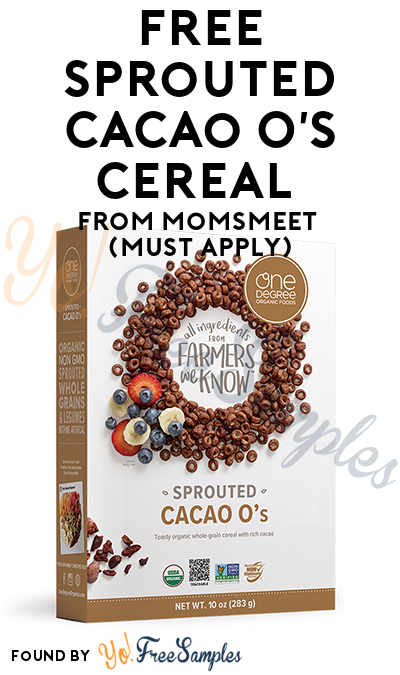 FREE Sprouted Cacao O's Cereal From MomsMeet (Must Apply)