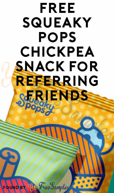 FREE Squeaky Pops Chickpea Snack For Referring Friends