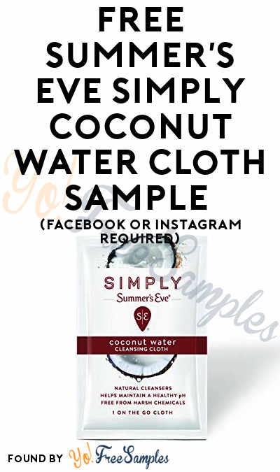 free summer s eve simply coconut water cloth sample facebook or