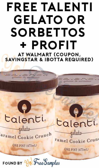FREE Talenti Gelato or Sorbettos + Profit At Walmart (Coupon, SavingStar & Ibotta Required)