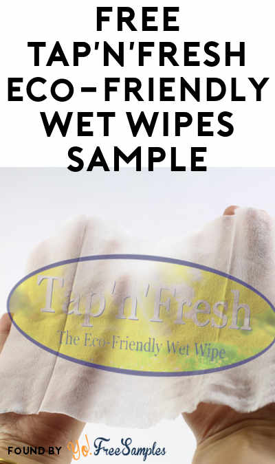 FREE Tap'n'Fresh Eco-Friendly Wet Wipes Sample