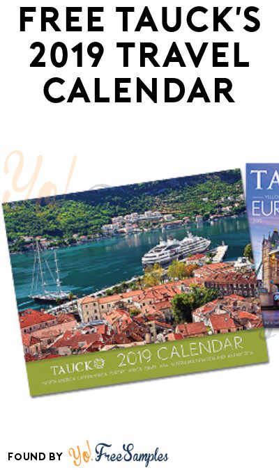 FREE Tauck's 2019 Travel Calendar [Verified Received By Mail]
