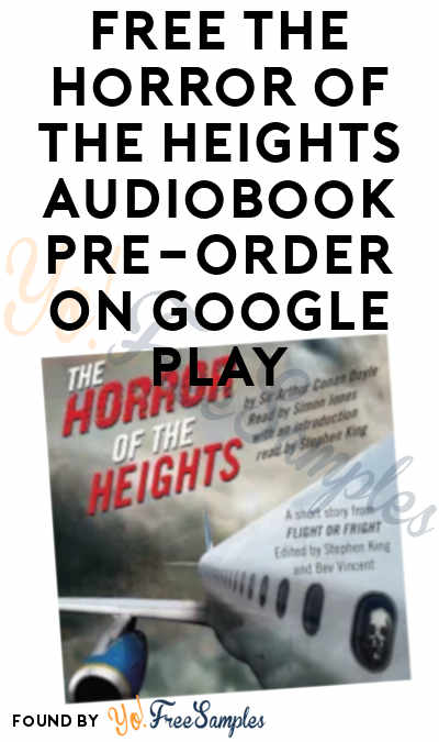 Mistake, Not FREE! FREE The Horror of the Heights Audiobook Pre-Order On Google Play