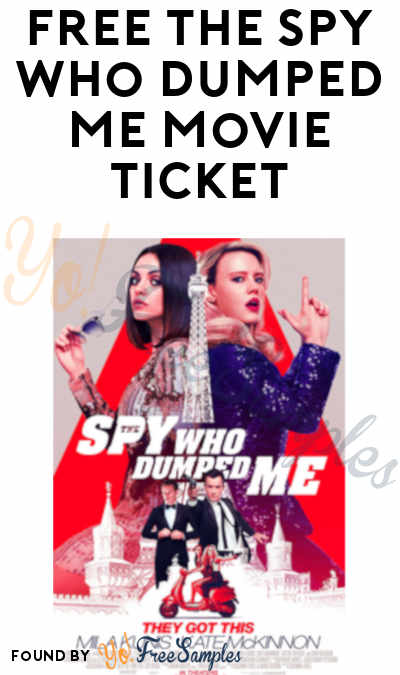 FREE The Spy Who Dumped Me Movie Ticket
