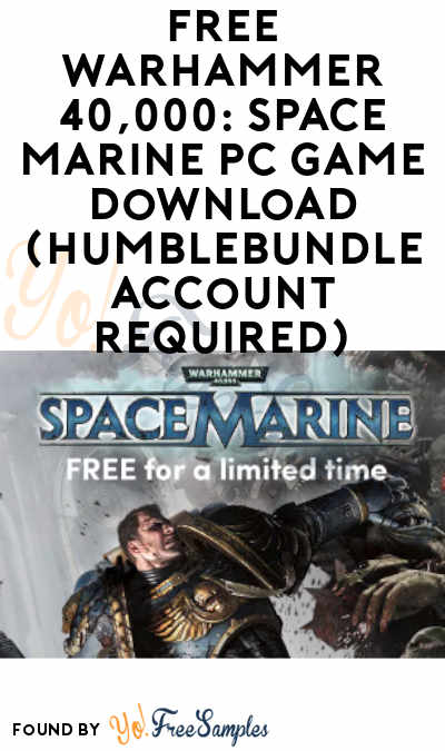 FREE Warhammer 40,000: Space Marine PC Game Download (HumbleBundle Account Required)