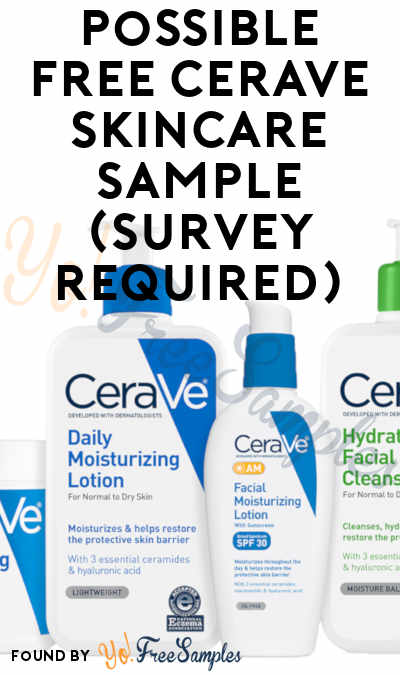 Possible FREE CeraVe Skincare Sample (Survey Required)