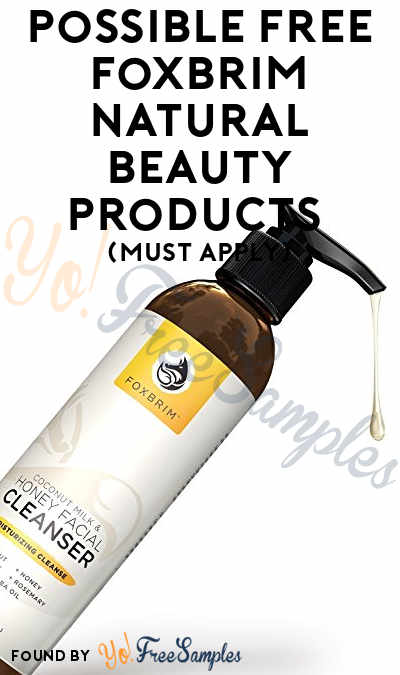 Update: Possible FREE Foxbrim Natural Beauty Products (Must Apply)