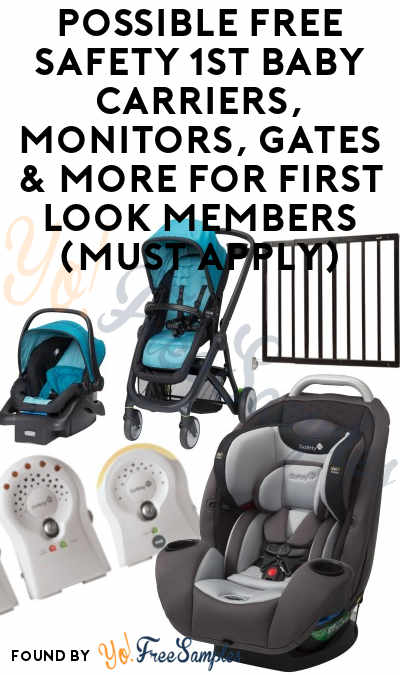 Possible FREE Safety 1st Baby Carriers, Monitors, Gates & More For First Look Members (Must Apply)