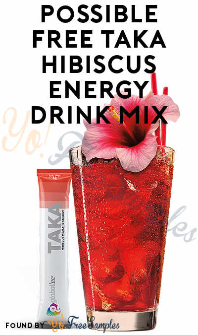 Possible FREE Taka Hibiscus Energy Drink Mix Sample