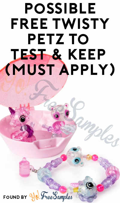 Possible FREE Twisty Petz To Test & Keep (Must Apply)