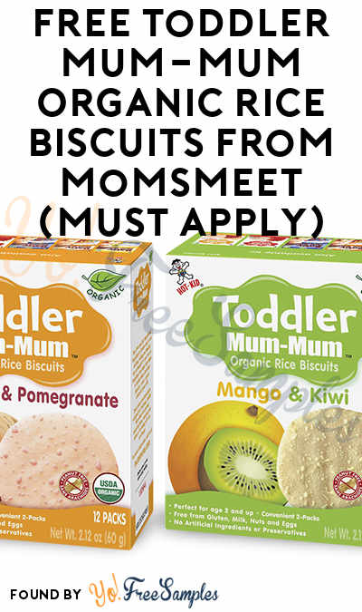 FREE Toddler Mum-Mum Organic Rice Biscuits From MomsMeet (Must Apply)