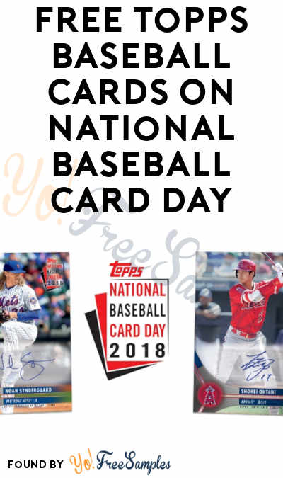 Free Topps Baseball Cards On National Baseball Card Day Yo