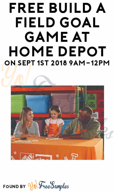 FREE Build a Field Goal Game At Home Depot on Sept 1st 2018 9AM-12PM
