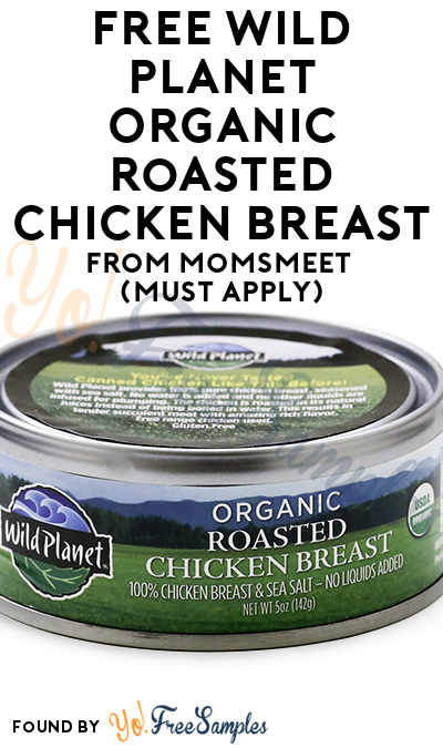 FREE Wild Planet Organic Roasted Chicken Breast From MomsMeet (Must Apply)