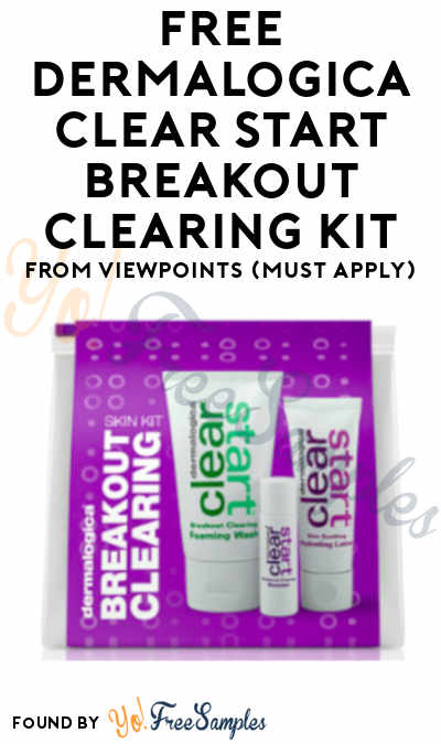 FREE Dermalogica Clear Start Breakout Clearing Kit From ViewPoints (Must Apply)