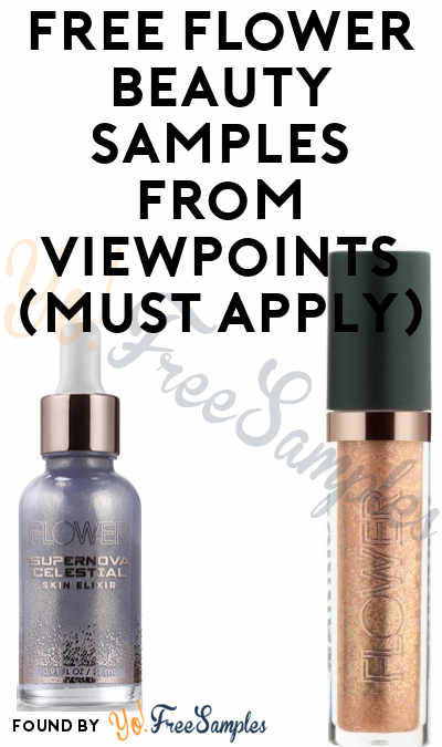 FREE Flower Beauty Glitter Shadow, Skin Elixir or Blush Bomb From ViewPoints (Must Apply)
