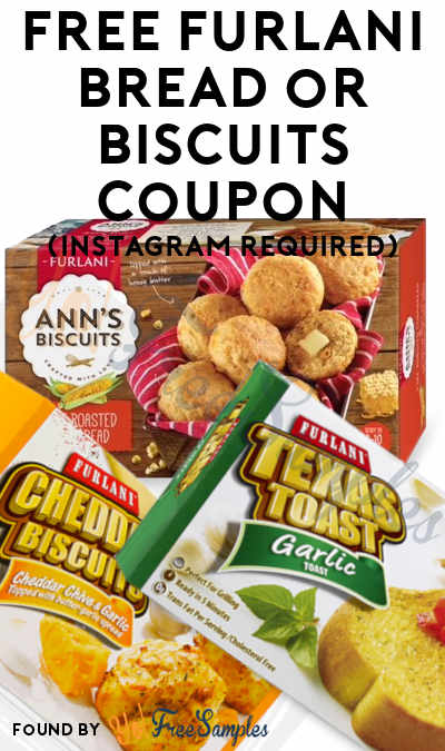 FREE Full-Size Furlani Bread or Biscuits Coupon (Instagram Required)
