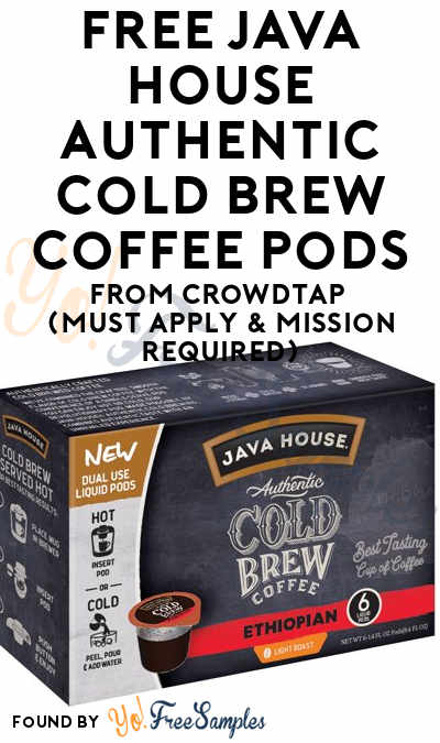 New: FREE JAVA HOUSE Authentic Cold Brew Coffee Pods From CrowdTap (Must Apply & Mission Required)