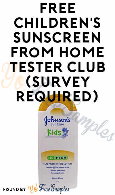 FREE Children's Sunscreen From Home Tester Club (Survey Required)