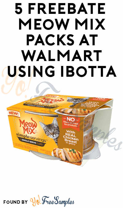 5 FREEBATE Meow Mix Wet Cat Foods At Walmart (Ibotta Required)