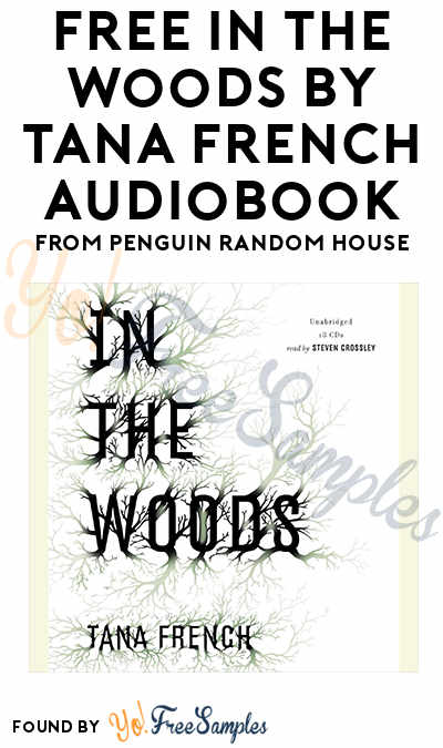 FREE In the Woods by Tana French Audiobook From Penguin Random House