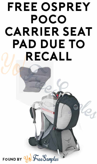 FREE Osprey Poco Carrier Seat Pad Due To Recall