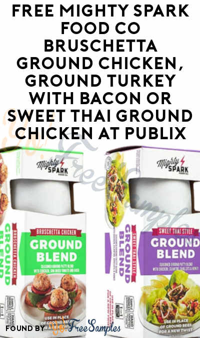 FREE Mighty Spark Food Co Bruschetta Ground Chicken, Ground Turkey with Bacon or Sweet Thai Ground Chicken At Publix