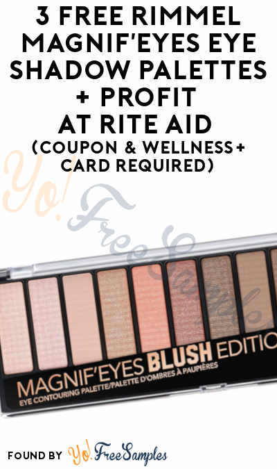3 FREE Rimmel Magnif'Eyes Eye Shadow Palettes + Profit At Rite Aid (Coupon & Wellness+ Card Required)