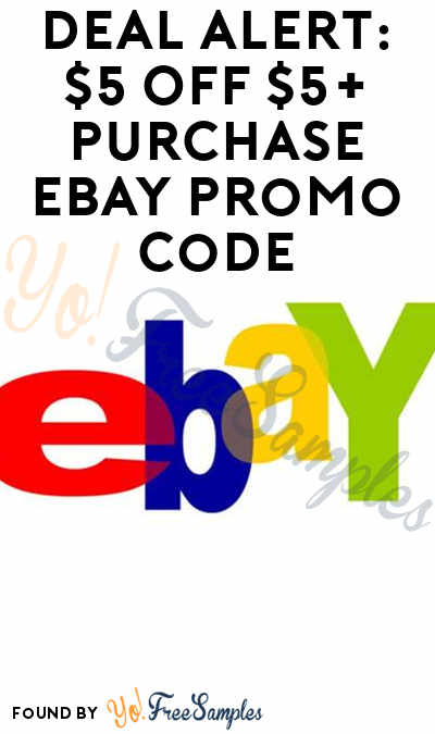 Deal Alert Possible 5 Off 5 Purchase Ebay Promo Code Yo Free Samples