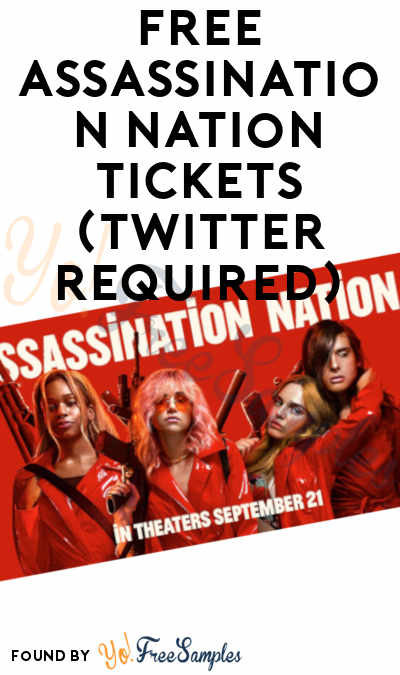 FREE Assassination Nation Tickets (Twitter Required)