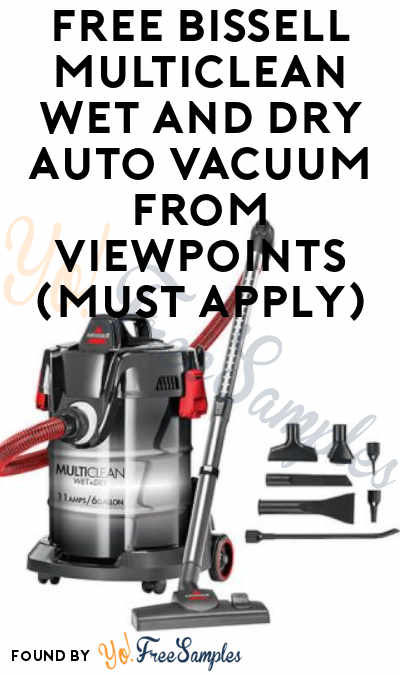 FREE Bissell MultiClean Wet and Dry Auto Vacuum From ViewPoints (Must Apply)