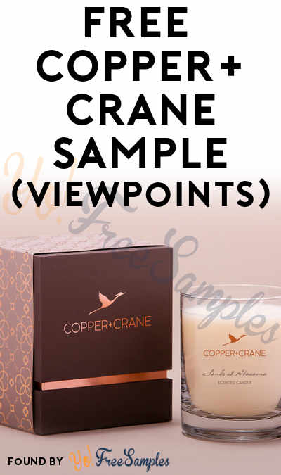FREE COPPER+CRANE Spa Candle + Beauty Products From ViewPoints (Survey Required)