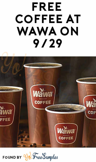 picture regarding Wawa Coupons Printable known as Free of charge Espresso At Wawa Upon 9/29 - Yo! Cost-free Samples