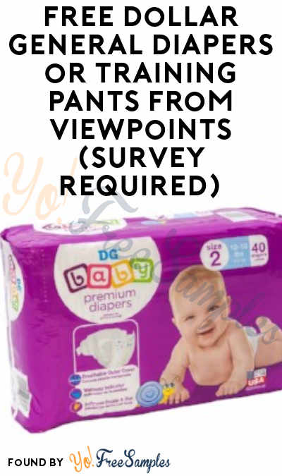FREE Dollar General Diapers or Training Pants From ViewPoints (Survey Required)