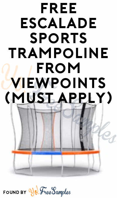 FREE Escalade Sports Trampoline From ViewPoints (Must Apply)