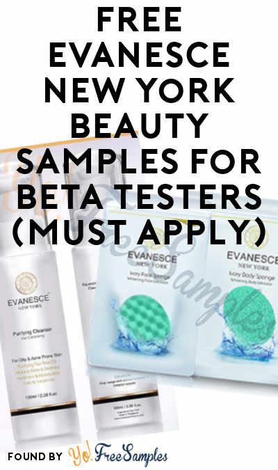 FREE Evanesce New York Beauty Samples For Beta Testers (Facebook Required)
