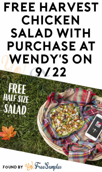FREE Harvest Chicken Salad With Purchase At Wendy's On 9/22