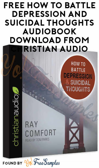 FREE How To Battle Depression And Suicidal Thoughts Audiobook Download From Christian Audio